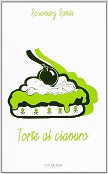 Torte al cianuro: Rosmary. Randi: 9788881521593: Amazon.com: Books