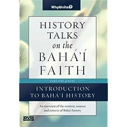 History Talks on the Baha'i Faith Part 1 of 9: Introduction to Baha'i History