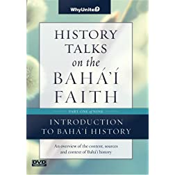 History Talks on the Baha'i Faith Part 1 of 9: Introduction to Baha'i History