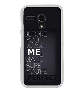 Quote 2D Hard Polycarbonate Designer Back Case Cover for Motorola Moto G :: Motorola Moto G (1St Gen)