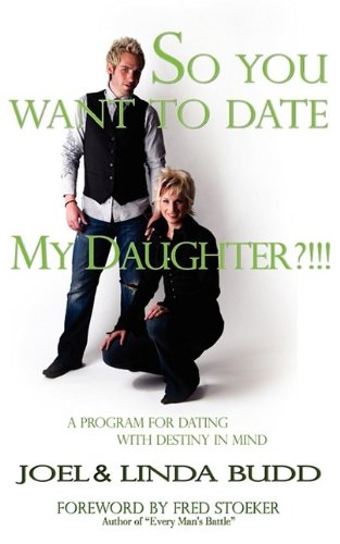 So You Want to Date My Daughter?!!!