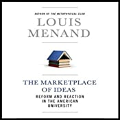 The Marketplace of Ideas: Reform and Reaction in the American University | [Louis Menand]