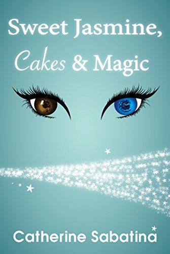 Sweet Jasmine, Cakes & Magic: The Sweet Jasmine Series