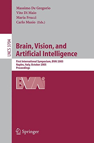 Brain, Vision, and Artificial Intelligence: First International Symposium, BVAI 2005, Naples, Italy, October 19-21, 2005, Proceedings (Lecture Notes in Computer Science)