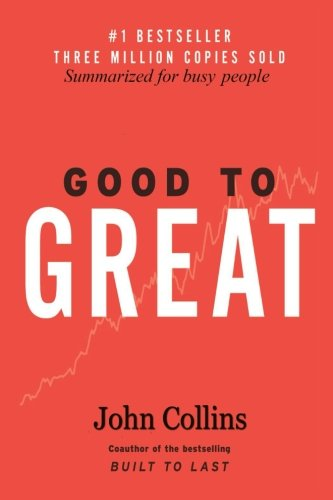 Good to Great: Summarized for Busy People (Business, Good to Great)