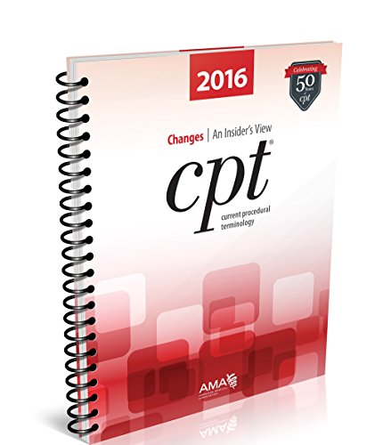 CPT Changes 2016: An Insider's View (Cpt Changes: An Insiders View)