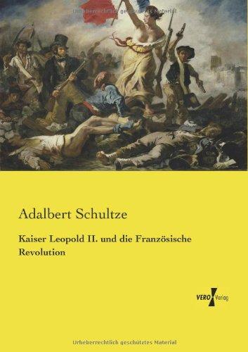 Kaiser Leopold Ii. Und Die Franzoesische Revolution (German Edition)