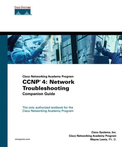 CCNP 4: Network Troubleshooting Companion Guide (Cisco Networking Academy Program)