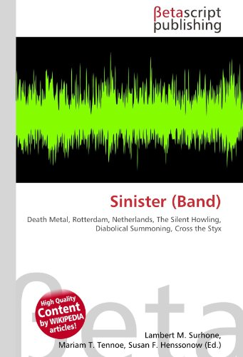 Sinister (Band): Death Metal, Rotterdam, Netherlands, The Silent Howling, Diabolical Summoning, Cross the Styx