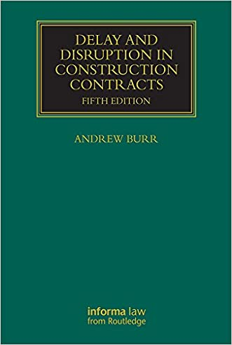 Delay and Disruption in Construction Contracts (Construction Practice Series)