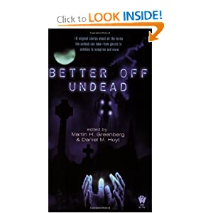 Better Off Undead by Martin H. Greenberg and Daniel M. Hoyt