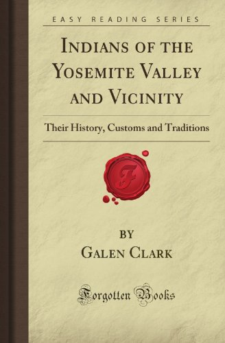 Indians Of The Yosemite Valley And Vicinity: Their History, Customs And Traditions (Forgotten Books) front-552561