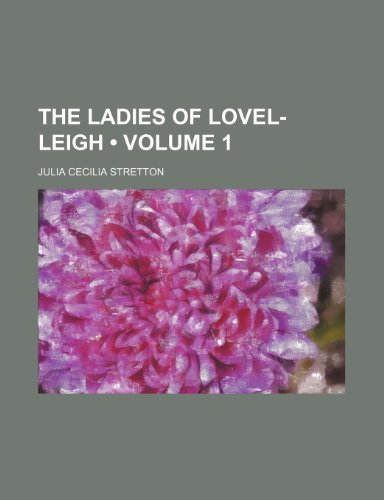 The ladies of Lovel-Leigh (Volume 1)