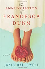 The Annunciation of Francesca Dunn : A Novel (P.S.)