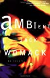 Ambient (Jack Womack) (0802134947) by Womack, Jack