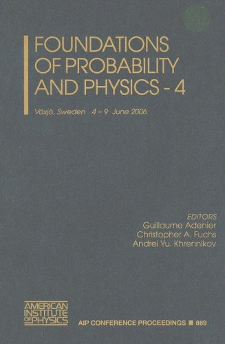 Foundations of Probability and Physics 4 (AIP Conference Proceedings / Mathematical and Statistical Physics) (No. 4)