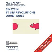 Einstein et les révolutions quantiques Discours Auteur(s) : Alain Aspect Narrateur(s) : Alain Aspect