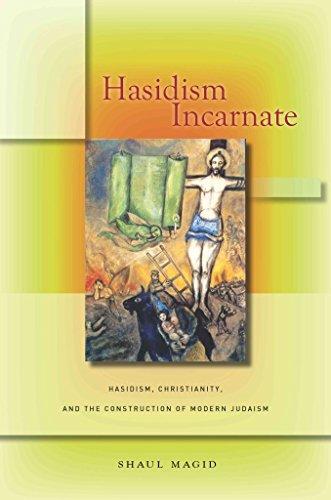 hasidism-incarnate-hasidism-christianity-and-the-construction-of-modern-judaism-by-author-shaul-magi