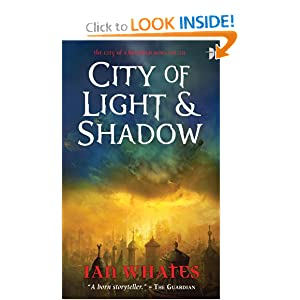 City of Light &amp; Shadow - Ian Whates