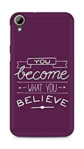 AMEZ you become what you believe Back Cover For HTC Desire 828