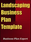 Landscaping Business Plan Template (Including 6 Free Bonuses)