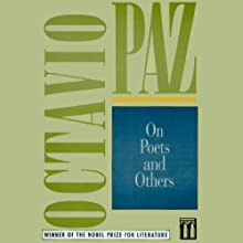 On Poets and Others (       UNABRIDGED) by Octavio Paz Narrated by Paul Michael Garcia