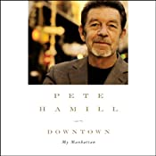 Downtown: My Manhattan | [Pete Hamill]