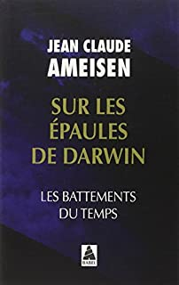 Sur les épaules de Darwin 01 : les battements du temps, Ameisen, Jean-Claude