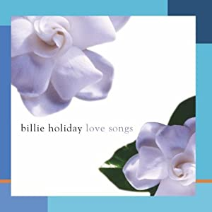 Billie Holiday Love Songs