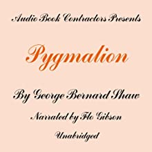 Pygmalion (       UNABRIDGED) by George Bernard Shaw Narrated by Flo Gibson