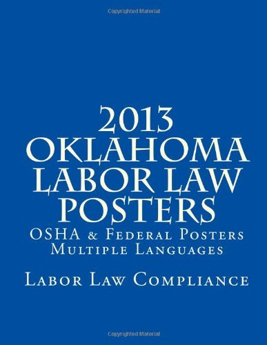 2013 Oklahoma Labor Law Posters: [Paperback] [2012] (Author) Labor Law Compliance