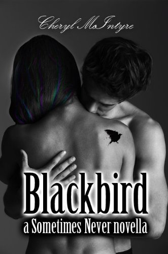 Blackbird (a Sometimes Never novella) by Cheryl McIntyre