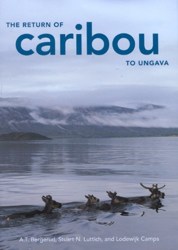 The Return of Caribou to Ungava (McGill-Queen's Native and Northern Series) PDF
