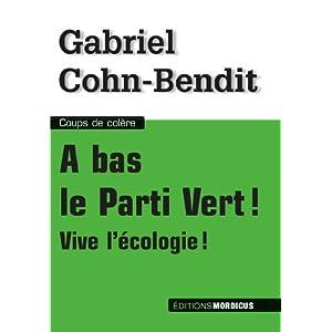 De Gabriel Cohn6Bendit : Vive l'écologie, à bas le parti vert