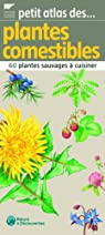 Petit atlas des plantes comestibles : 60 Plantes sauvages à cuisiner par Albouy