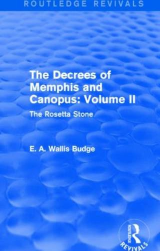 The Decrees of Memphis and Canopus: Vol. II (Routledge Revivals): The Rosetta Stone: 2
