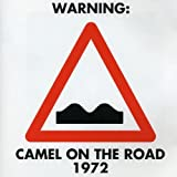 Camel on the Road 1972 by Camel (2013-05-03)