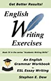 img - for English Writing Exercises for International Students: An English Grammar Workbook for ESL Essay Writing (Academic Writing Skills) book / textbook / text book