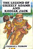 Legend of Grizzly Adams and Kodiak Jack (Grizzly Adams and Kodiak Jack Series/Book One) (1569690502) by Tedrow, Thomas L.