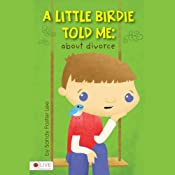 A Little Birdie Told Me: About Divorce | [Sandy Foster Lee]
