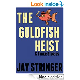 The Goldfish Heist And Other Stories