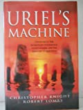 Uriels Machine: the Prehistoric Technology That Survived the Flood