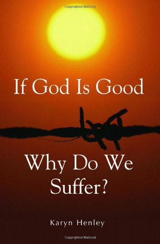 If God Is Good, Why Do We Suffer?