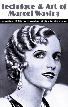 Technique and Art of Marcel Waving -- Creating 1920s Hair Waving Styles in Six Steps