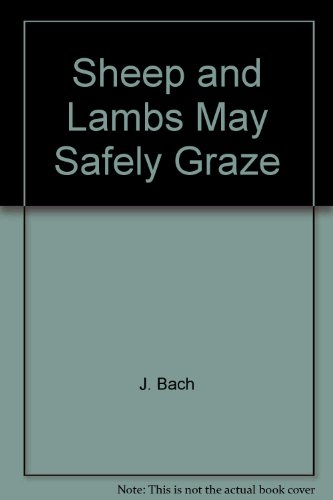 Sheep and Lambs May Safely Graze PDF