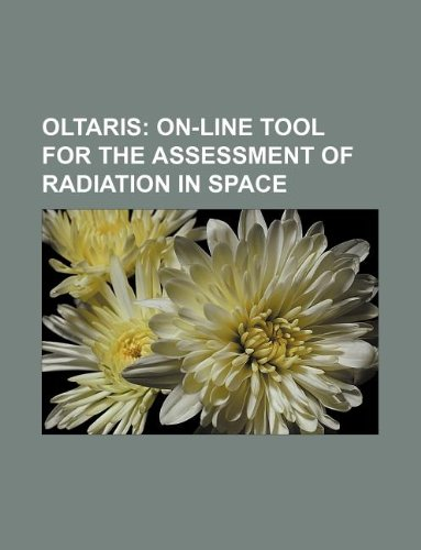 Oltaris: On-Line Tool for the Assessment of Radiation in Space