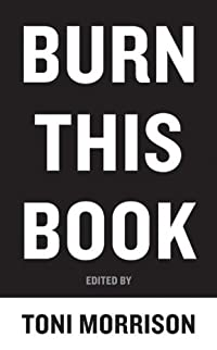 9780061774003: Burn This Book: PEN Writers Speak Out on the Power of the Word