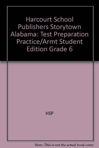 Storytown, Grade 6 Test Preparation Practice/Armt: Harcourt School Publishers Storytown Alabama