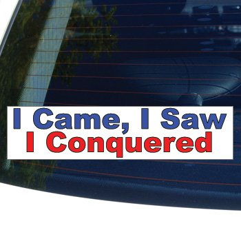 I CAME, I SAW, I CONQUERED - rock climbing hiking - Window Bumper Laptop Sticker
