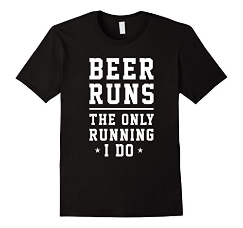 Men's Beer Runs - The Only Running I Do Funny Humor Drunk Tee 2XL Black (Will Run For Beer Shirt compare prices)
